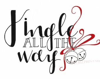 Christmas Printable, 8x10 and 5x7, Jingle All the Way, Christmas Sign, Christmas Carol Quote, Hand Lettered