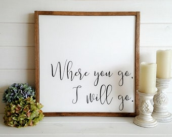23x23 Where You Go, I Will Go Hand Painted Wood Sign: Chic Farmhouse, Rustic Home Decor, Wall Art, Wedding, Engagement Gift