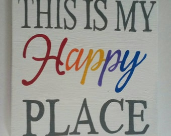 This is my happy place , creative sign , happy place