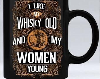 I Like My Whisky Old - 11oz black mug