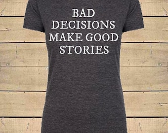 Country Shirts, Rebel Shirts, Trouble Shirt, Bad Decisions Party Shirt, Womens Soft Blend (Fitted Style) T-Shirt