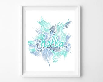 Blue Holla print, brush stroke, Instant download, wall art, printable, quote