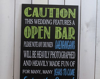 Caution/This Wedding Features an OPEN BAR/Shenanigans/Heavily Photographed/Made fun of for Years/Enjoy the Party/Wood Sign/Reception Sign