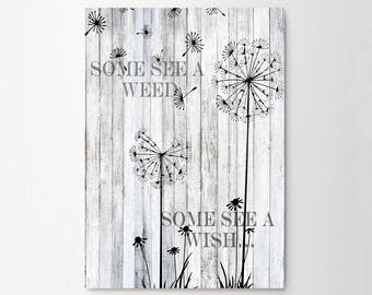Some See Weed Some See Wishes Shine Art Typograhy Inspirational Quote Wall Fine Art Prints, Art Posters