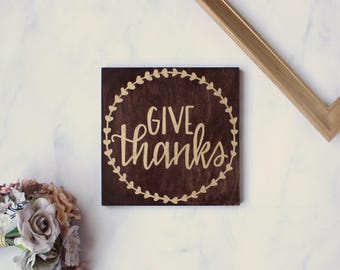 Wood Sign | Hand Painted | Hand Lettering | Give Thanks | Square | 8x8 | Rustic Sign | Home Decor | House Warming Gift | Dining Room Art
