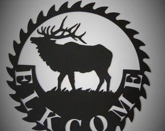ELKCOME. Elk welcome circular saw blade sign. Great piece for any elk hunter out there.