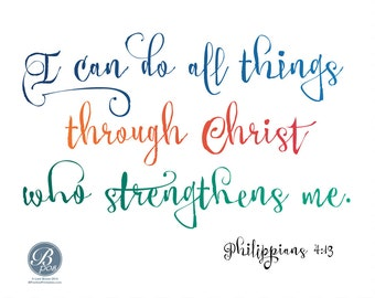 Philippians 4:13, I can do all things, Bible Verse, Printable Card, Instant Download, Encouragement, Good Luck, Best Wishes, Colorful Script