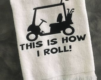 """Golf Towel/""""This is How I Roll""""/Grommeted Fingertip Golf Towel/Unisex Golf Towel"""