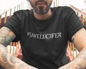 Save Lucifer T-Shirt #Sav...