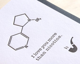 Father's day molecular structure, tech obsessed, molecule card Letterpress 'I love you more than nicotine', black envelope made in Australia