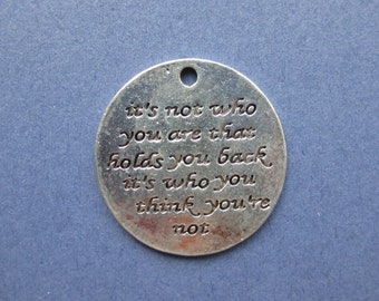 4 It's Not Who You Are Charms - Word Charms - Word Pendants - Message Charms - Antique Silver - 25mm -- (No.83-10549)