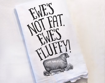 Ewe's Not Fat Tea Towel Farmhouse Funny Dish Towel Tea Towel Kitchen Decor Gifts for Her Kitchen Towels Flour Sack Sheep Ewe Free Gift Wrap