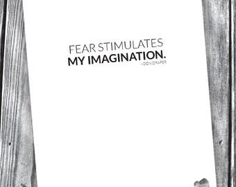 Fear Stimulates My Imagination – Don Draper Quote – Digital File – 8x10