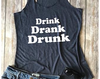 Drink Drank Drunk tank top | drinking tank top | Drinking buddy tank top | Funny tank top | Beer tank top