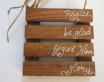 Rejoice Be Glad and Give Him Glory Mini Pallet Wall Decor Wall Art Hymn Art