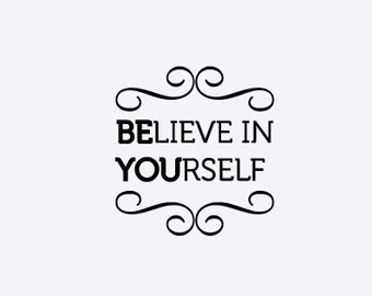 Believe In Yourself Vinyl Decal, Cell Phone Decal, Tablet Decal, Car Decal, Wall Decal, Laptop Decal