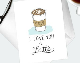 I LOVE YOU CARD. Funny romantic greeting card from coffee lover, connoisseur, barista, cafe worker. Coffee pun joke note card for birthday.