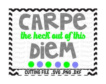Carpe Diem, Seize the Day Svg-Dxf-Png Cutting Files For Silhouette Cameo/ Cricut, Svg Download.