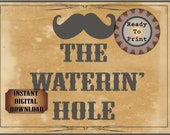 The WATERIN' HOLE Sign Printable File Wild West Aged Western Decor ~ Kids', Bachelor, Wedding, Film TV Premiere Party Decoration Wall Art