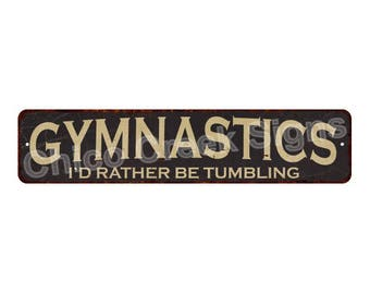 Gymnastics I'd Rather Be Playing Vintage Rustic Chic Metal Sign 4x18 4180019