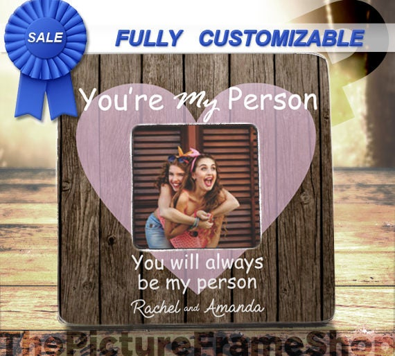 SALE Best Friend Gift Ideas Youre My Person Frame You\'re
