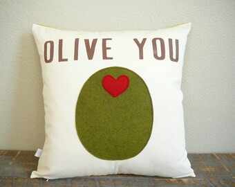 Olive You -  Pillow - Pillow Cover  - Decorative Pillow - -Valentines Day - Gift for Mom - Nursery Decor - Anniversary - Wedding - Gift