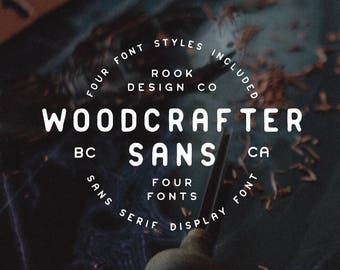 Woodcrafter Sans - 4 Font Family - Grunge Fonts / Typeface / Branding / Vintage / Rounded / Rough / Hipster