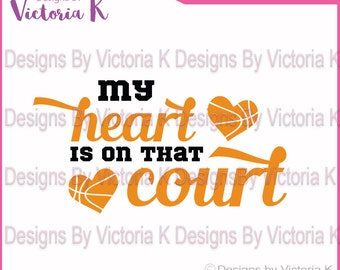 Basketball svg, My Heart is on that Court SVG, EPS Files, Cricut Design Space, Vinyl cut Files