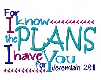 For I know the plans Bible verse 7x5 10x6 Machine Embroidery Design INSTANT DOWNLOAD shirt bib nursery shower christian pray Christ future