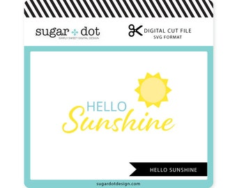 Hello Sunshine Cut File, .SVG file, Digital Cut File, Personal/Limited Commercial Use