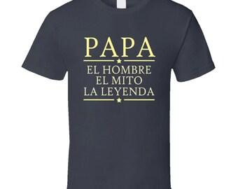 Papa El Hombre El Mito La Leyenda Camiseta Grandpa T Shirt