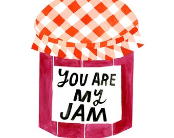 You Are My Jam Art Print - Lisa Congdon