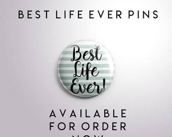 Pin Badges - Best Life Ever - 1 inch , Jehovah's Witnesses, JW Gift, Pioneer School Gift, jw pins, jw.org pins