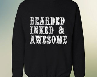 Bearded Inked and Awesome Crewneck SweatShirt, Crew Neck, Jumper, Sweater, Sweaters, Clothing.