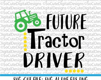 Future Tractor Driver svg file, farm svg,  saying, tractor svg, farmer svg, baby svg,  Cricut, Silhouette, Cut File Clip art, toddler