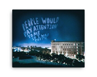 People Would Pay Attention To Me If I Was Pretty | Insecure L.A. photo series | Canvas print
