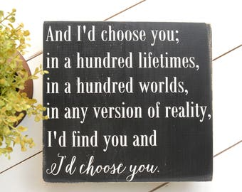 I'd Choose You Sign - Wedding Gift - Gift for Girlfriend - Wedding Decor - Anniversary Gift - Romantic Sign - Gift For Wife - Love Sign