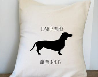 Home is Where the Weiner Is Canvas Pillow Cover