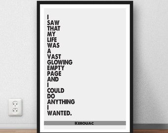 """Jack Kerouac  quote  """"I saw that my life was a vast glowing empty page""""   Beat Generation inspiration and motivation wall art poster quote"""