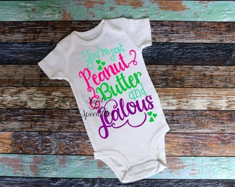 Peanut Butter and Jealous Baby Infant and Youth Sizes, Anti Bullying Shirt,Peanut Butter and Jealous, Funny Kids Shirts,Sweet Southern Craft