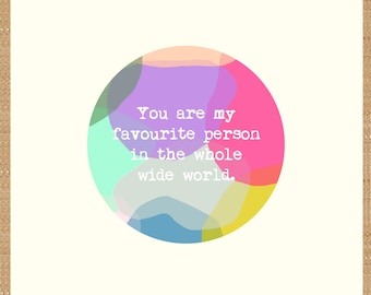 You are my favourite person in the whole wide world - greetings card