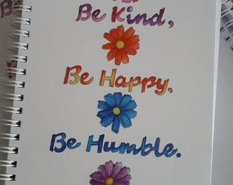 Be Kind Notebook, Be Kind, Be Happy, Be Humble, Sketchbook, Journal, Blank Pages