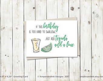 Happy Birthday, Too hard to Swallow, Just add Tequila and a Lime, Greeting Card with A6 envelope