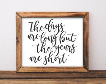Nursery Printable Art The days are long but the years are short quote printable quote baby girl baby boy farmhouse nursery rustic decor art