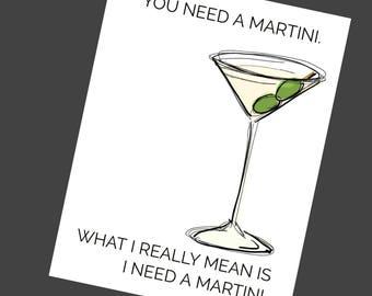 YOU NEED A MARTINI