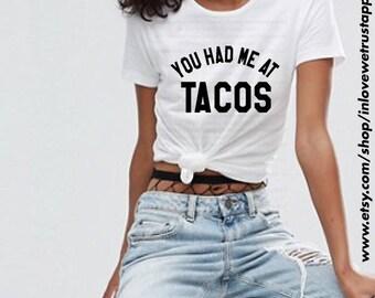You HAD ME At TACOS 2