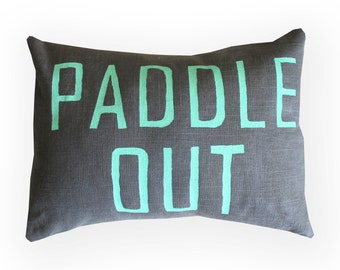 Paddle Out Pillow / Surf Decor / Surf Pillow / Beach House Decor / Coastal Living / Surfer Gift / Ocean Lover / California Style / Beach