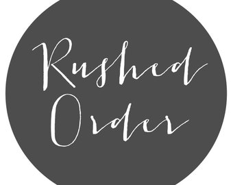 RUSHED ORDER!! Add on Listing for an order that needs to be RUSHED!