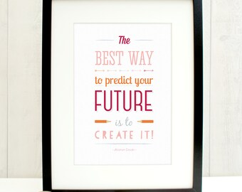 Motivational quote print - Create your future - Inspirational quote print - Art print - Future print
