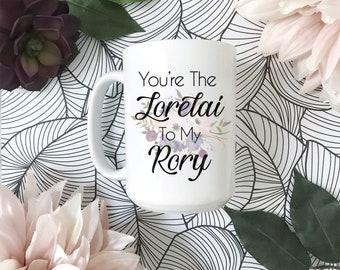 Lorelai To My Rory Mug | Friendship Mug | Rory To My Lorelai | Gilmore Girls Mug | BFF Mug | Besties Mug | Mother Daughter Mug | BFF Mugs